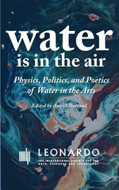 Water is in the Air: Physics, Politics and Poetics of Water in the Arts